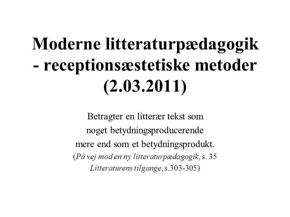 Moderne litteraturpædagogik - receptionsæstetiske metoder (2.03.2011)