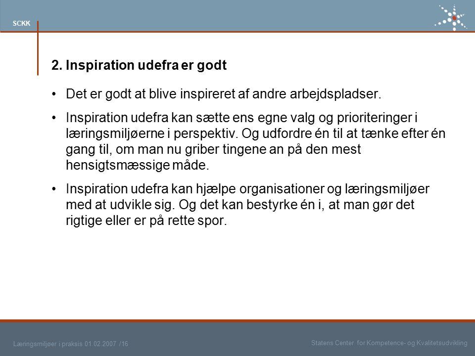 2. Inspiration udefra er godt