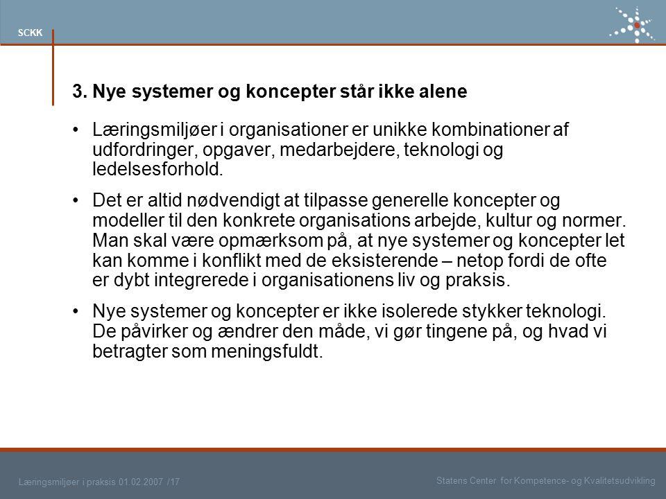 3. Nye systemer og koncepter står ikke alene
