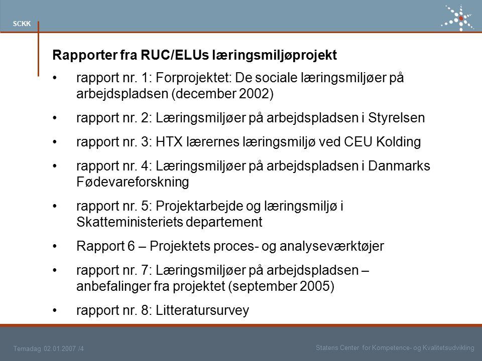 Rapporter fra RUC/ELUs læringsmiljøprojekt
