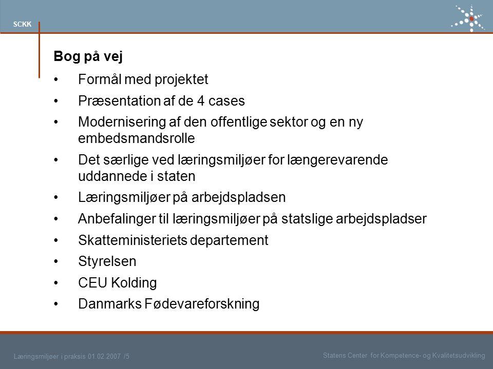 Bog på vej Formål med projektet. Præsentation af de 4 cases. Modernisering af den offentlige sektor og en ny embedsmandsrolle.