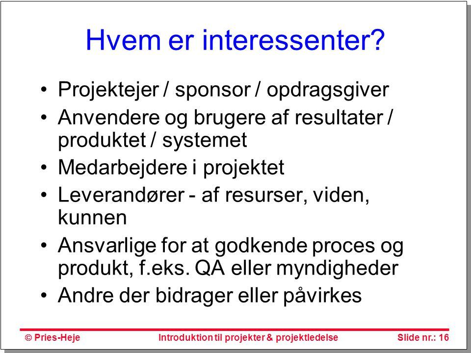 Hvem er interessenter Projektejer / sponsor / opdragsgiver