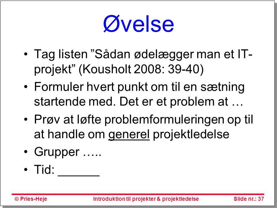 Øvelse Tag listen Sådan ødelægger man et IT-projekt (Kousholt 2008: 39-40)