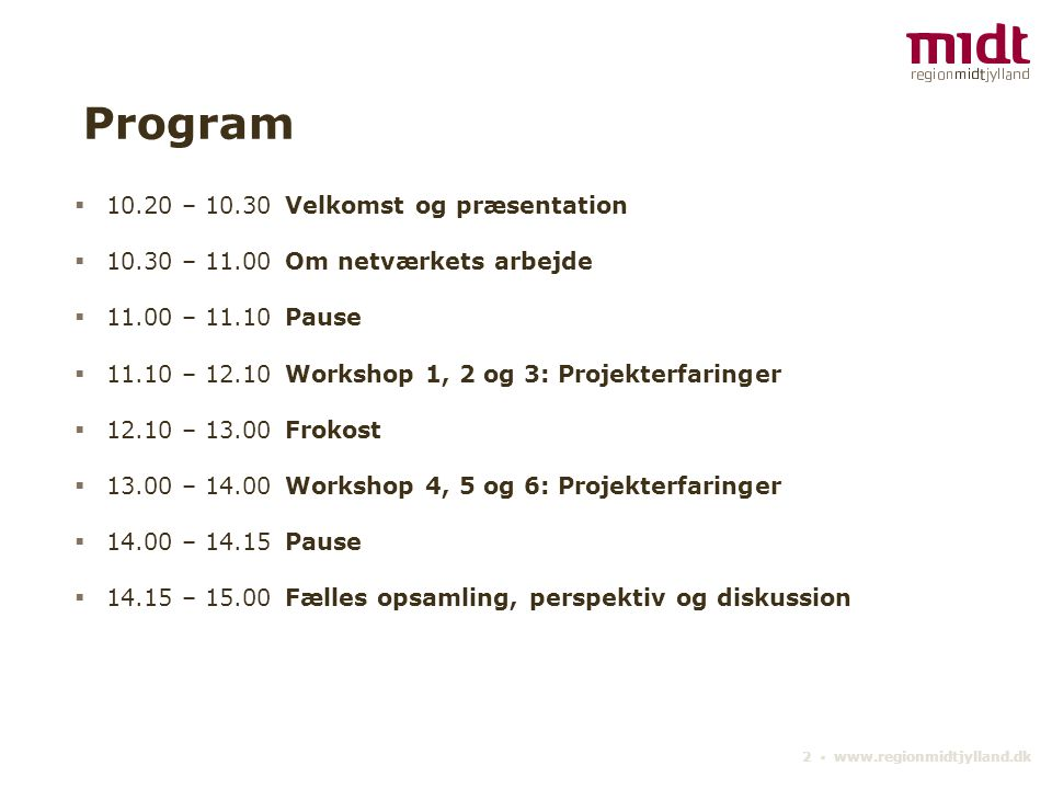 Program 10.20 – 10.30 Velkomst og præsentation