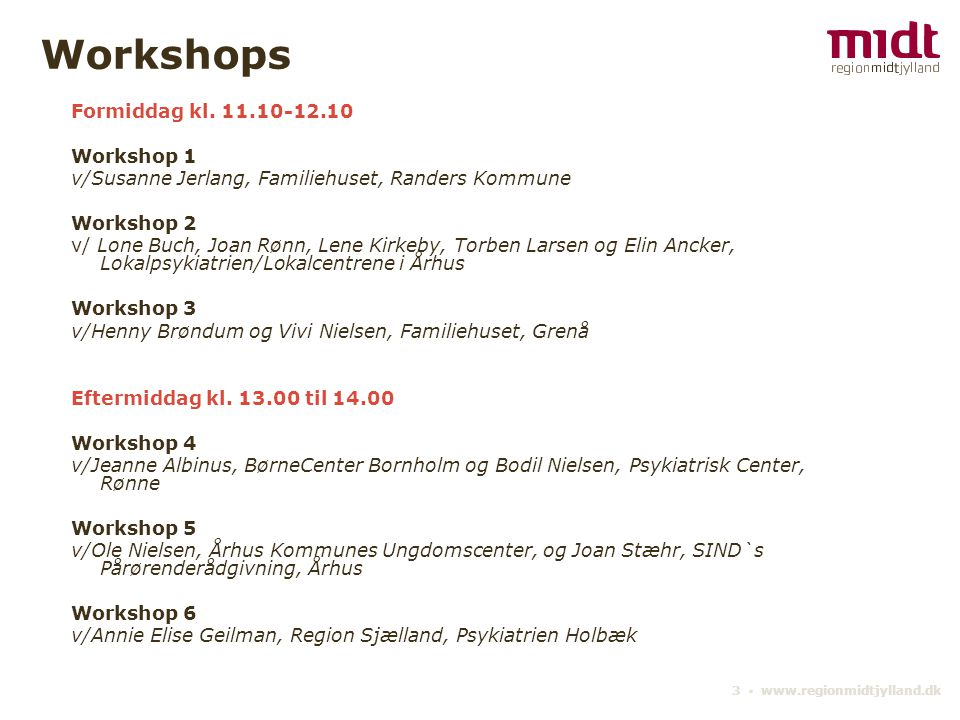 Workshops Formiddag kl. 11.10-12.10 Workshop 1