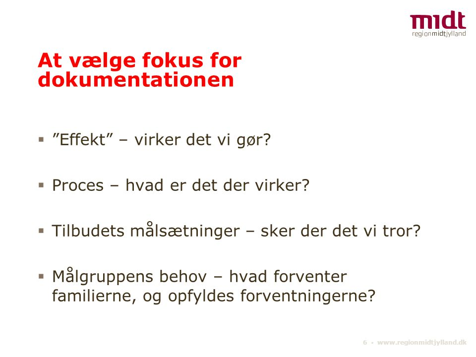 At vælge fokus for dokumentationen