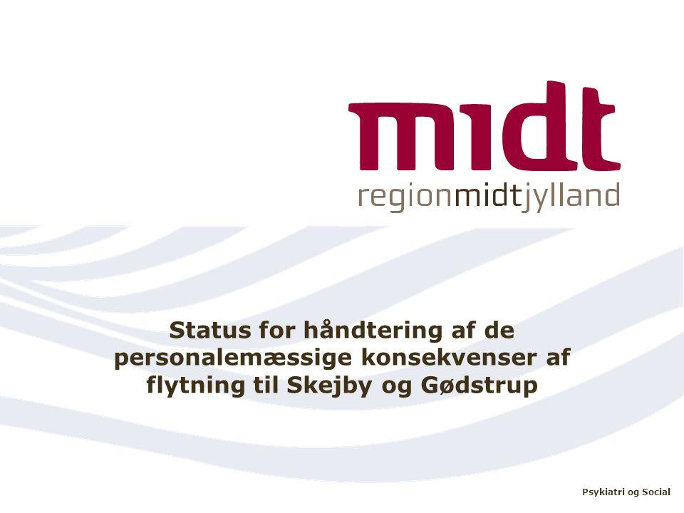 Status for håndtering af de personalemæssige konsekvenser af flytning til Skejby og Gødstrup