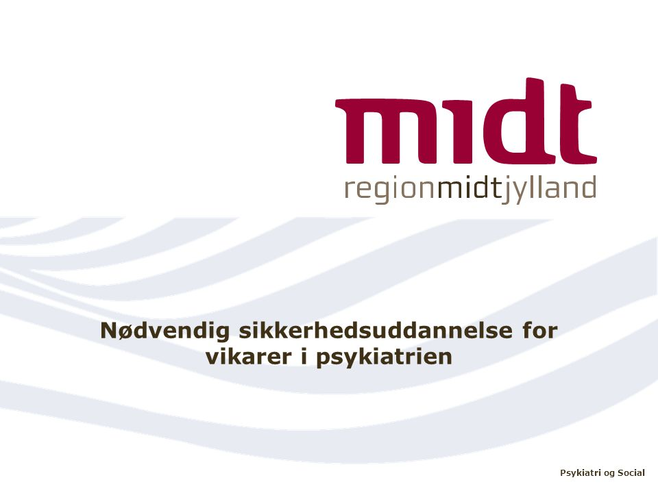 Nødvendig sikkerhedsuddannelse for vikarer i psykiatrien