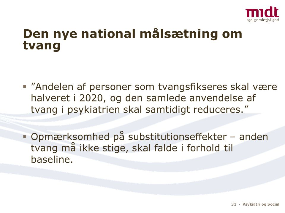 Den nye national målsætning om tvang