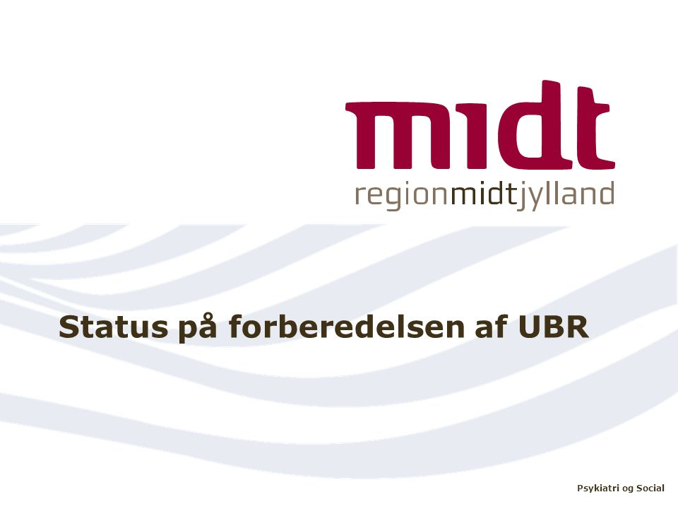 Status på forberedelsen af UBR