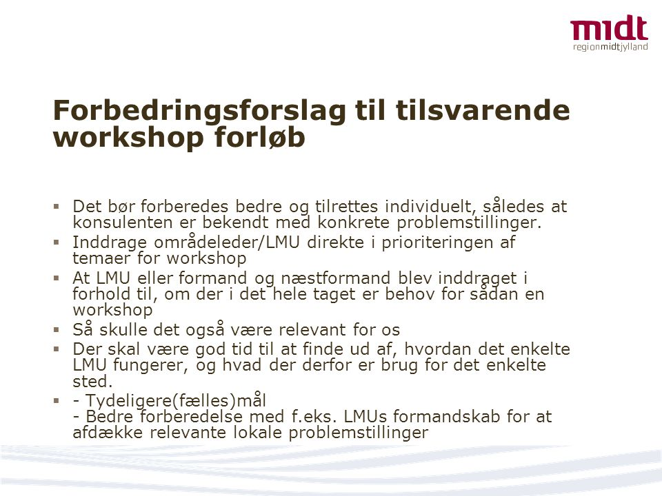 Forbedringsforslag til tilsvarende workshop forløb
