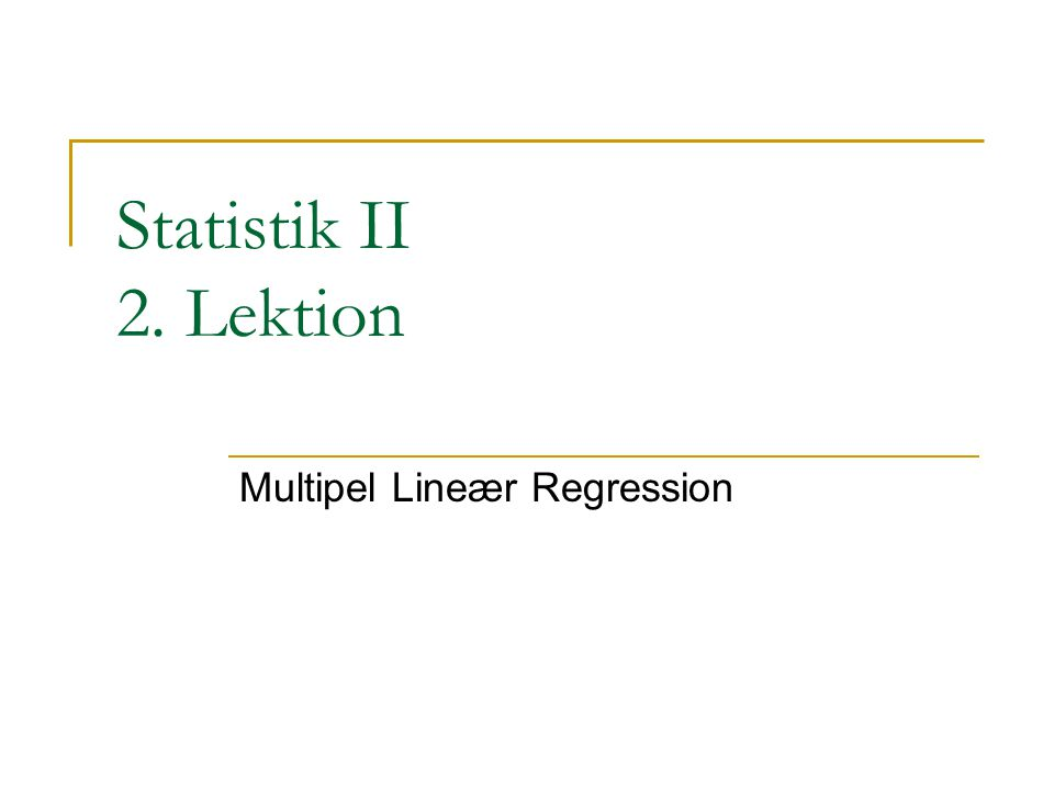 Multipel Lineær Regression