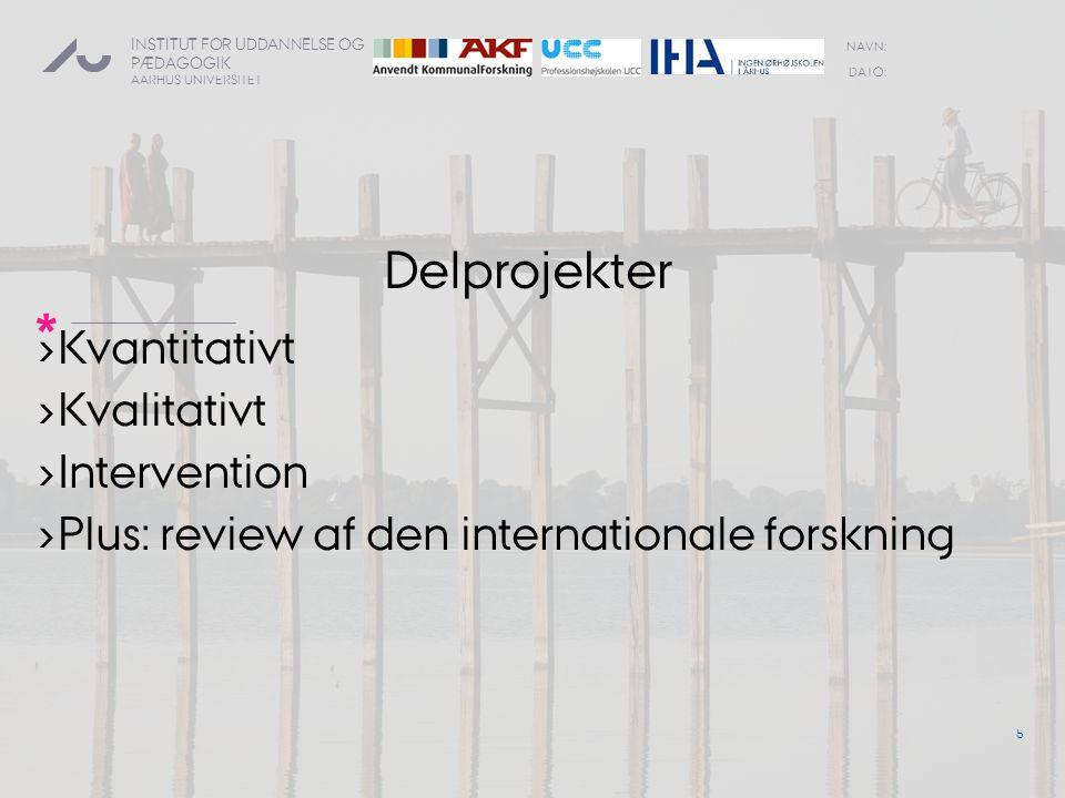 Delprojekter Kvantitativt Kvalitativt Intervention