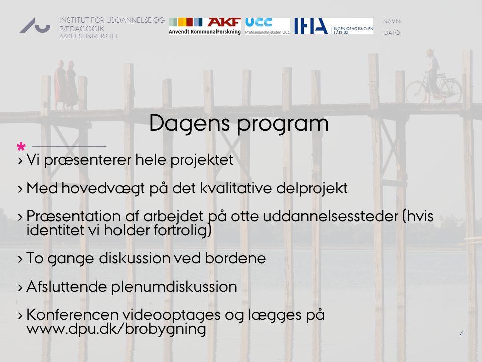 Dagens program Vi præsenterer hele projektet