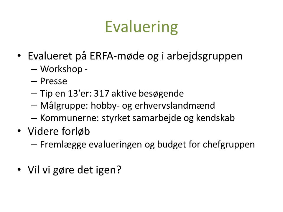 Evaluering Evalueret på ERFA-møde og i arbejdsgruppen Videre forløb