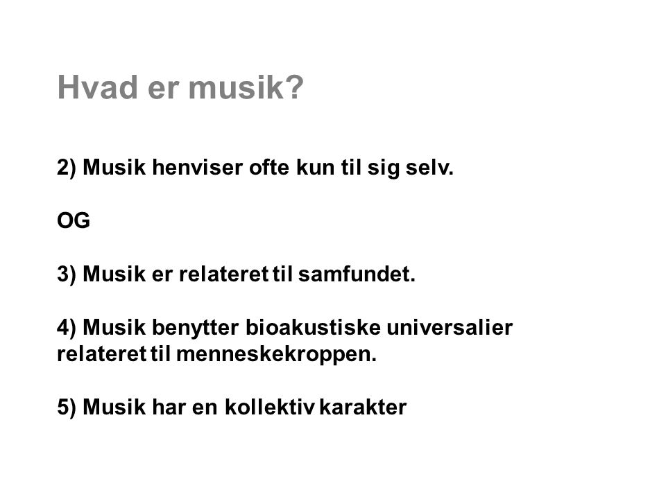 Hvad er musik 2) Musik henviser ofte kun til sig selv. OG