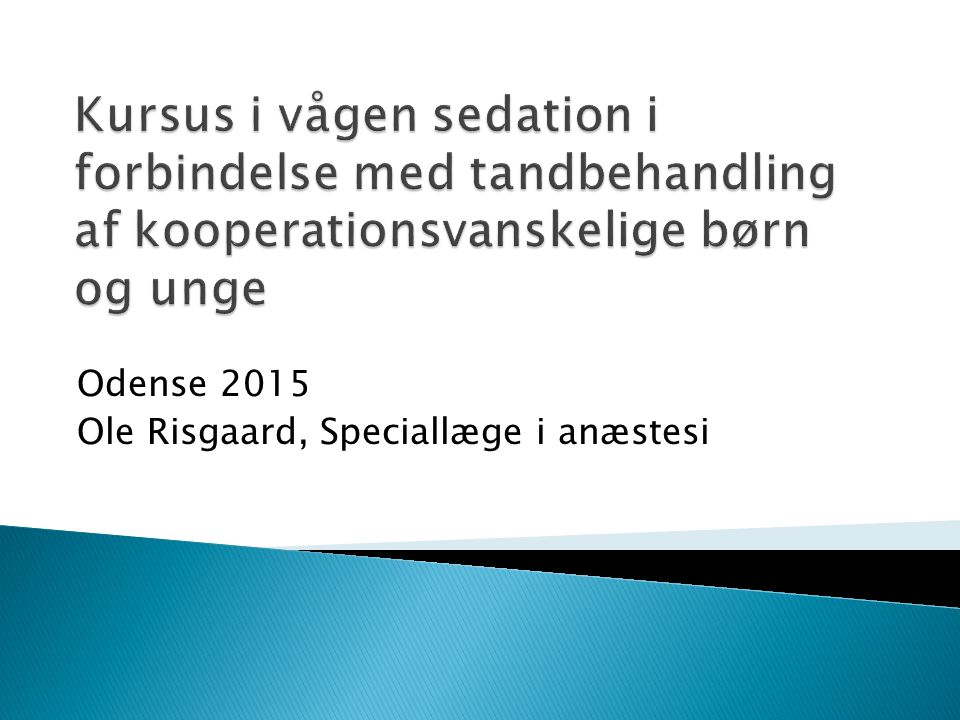 Odense 2015 Ole Risgaard, Speciallæge i anæstesi