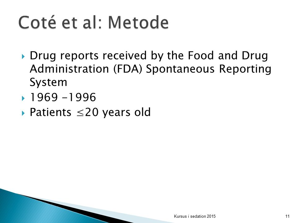 Coté et al: Metode Drug reports received by the Food and Drug Administration (FDA) Spontaneous Reporting System.
