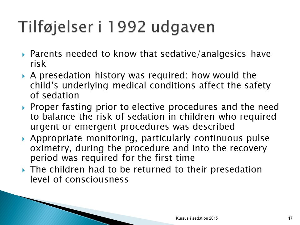 Tilføjelser i 1992 udgaven Parents needed to know that sedative/analgesics have risk.