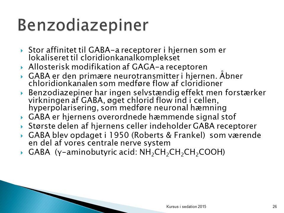 Benzodiazepiner Stor affinitet til GABA-a receptorer i hjernen som er lokaliseret til cloridionkanalkomplekset.