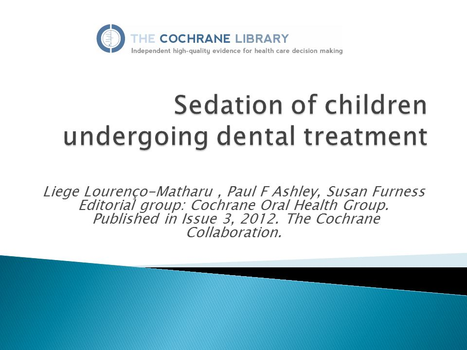 Sedation of children undergoing dental treatment