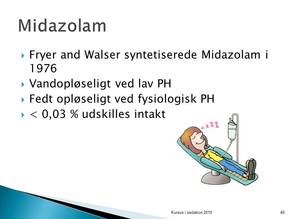 Midazolam Fryer and Walser syntetiserede Midazolam i 1976