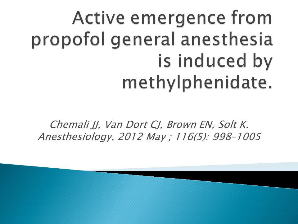 Active emergence from propofol general anesthesia is induced by methylphenidate.