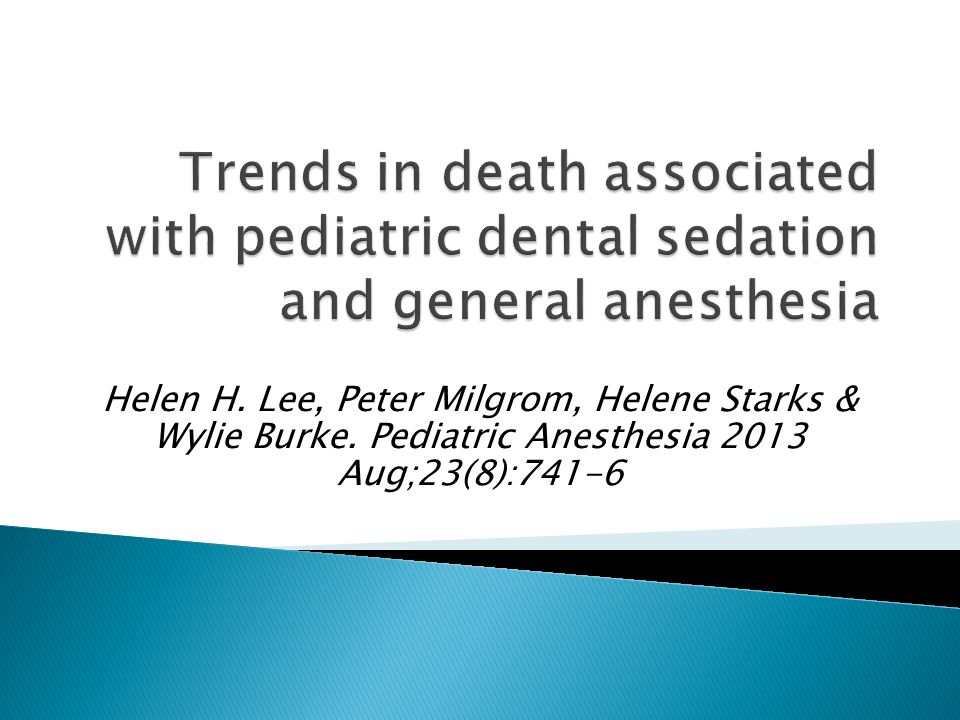 Trends in death associated with pediatric dental sedation and general anesthesia