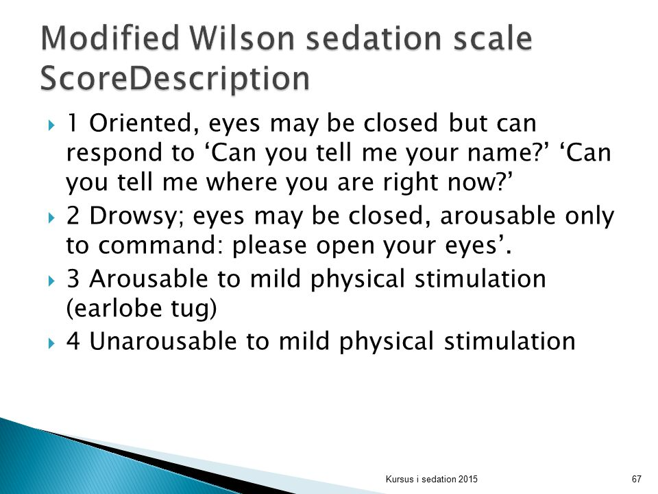 Modified Wilson sedation scale ScoreDescription