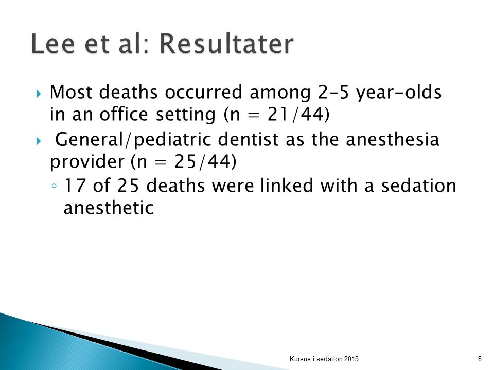 Lee et al: Resultater Most deaths occurred among 2–5 year-olds in an office setting (n = 21/44)