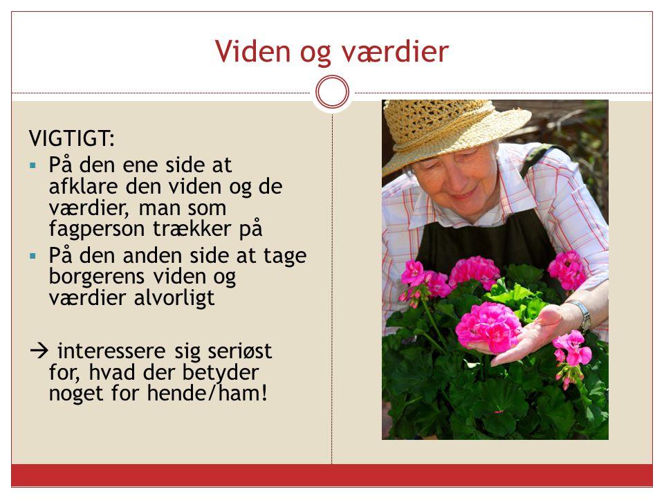 Viden og værdier VIGTIGT: