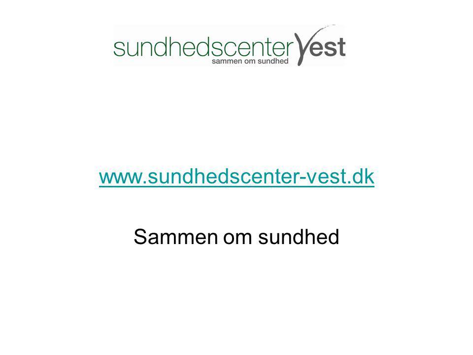 www.sundhedscenter-vest.dk Sammen om sundhed