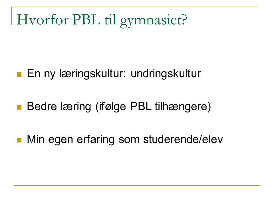 Hvorfor PBL til gymnasiet