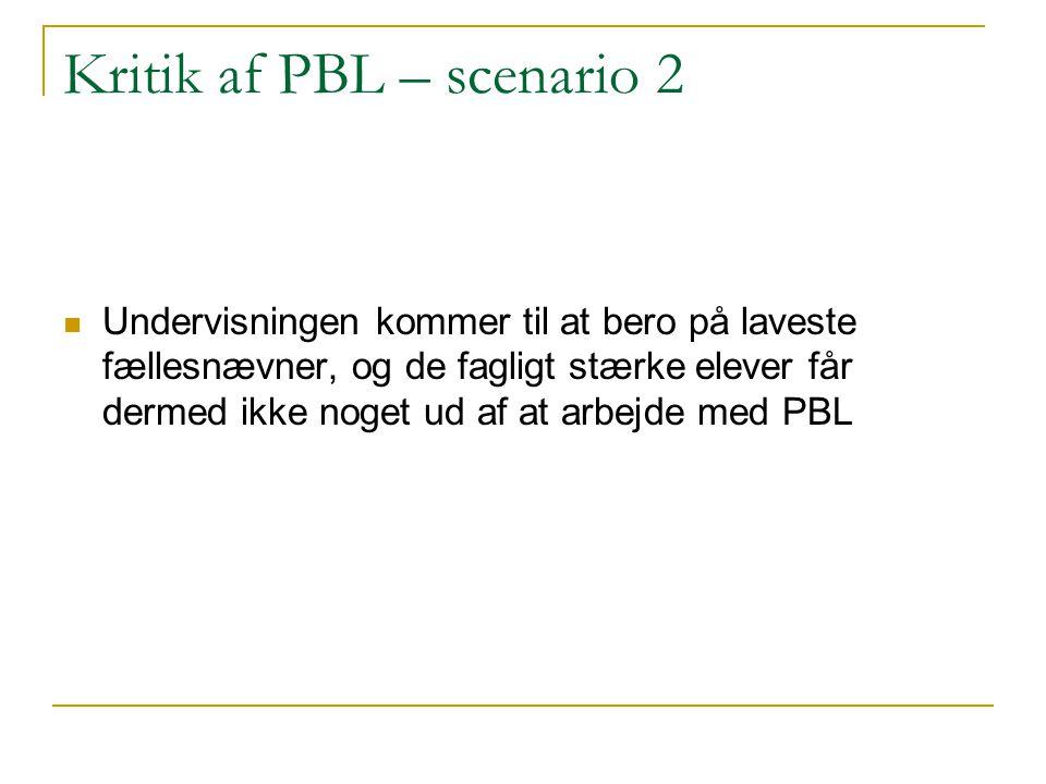 Kritik af PBL – scenario 2