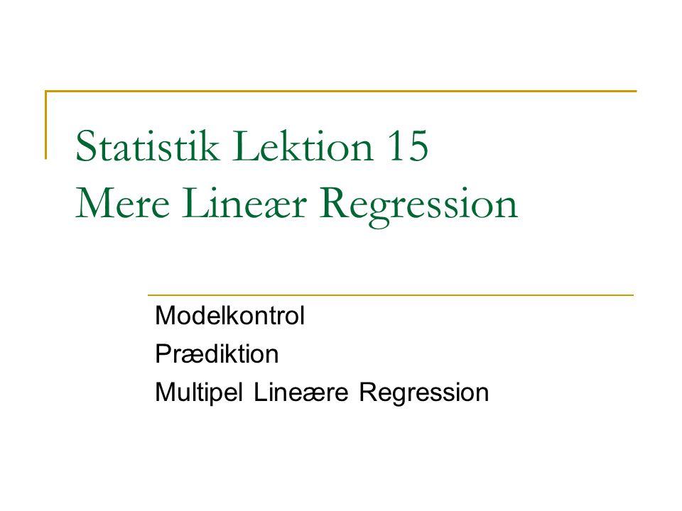 Statistik Lektion 15 Mere Lineær Regression