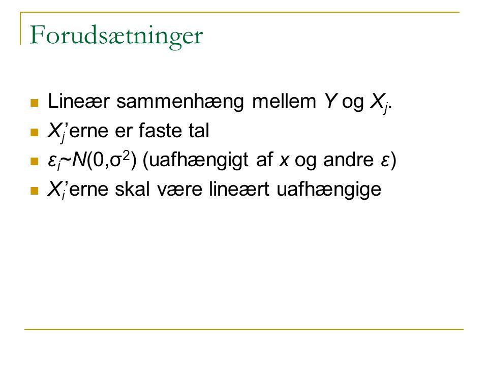 Forudsætninger Lineær sammenhæng mellem Y og Xj. Xj'erne er faste tal