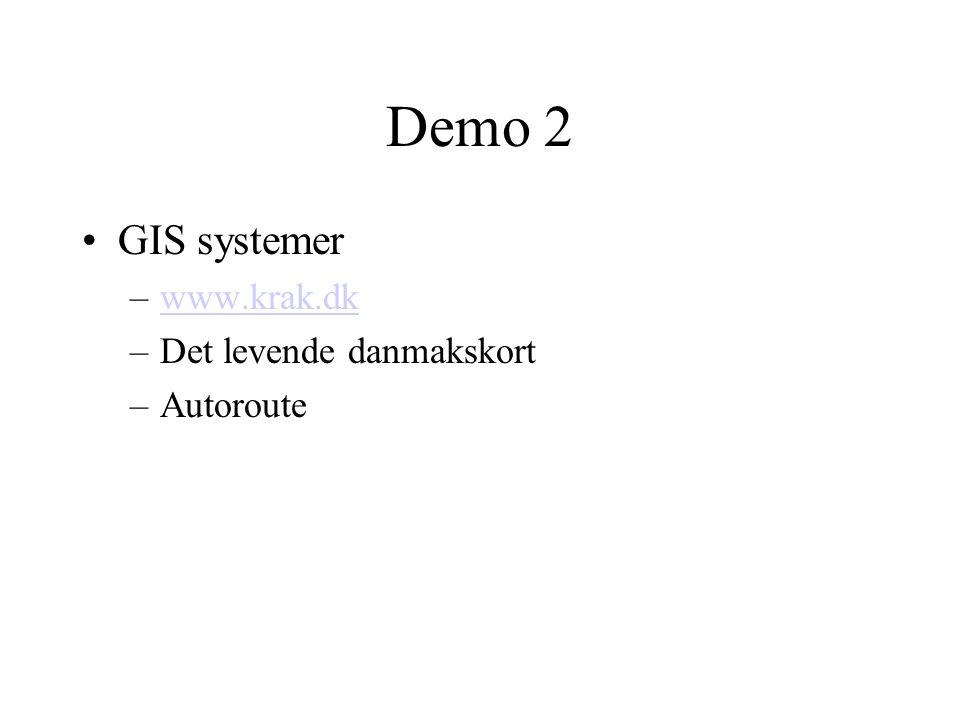 Demo 2 GIS systemer www.krak.dk Det levende danmakskort Autoroute