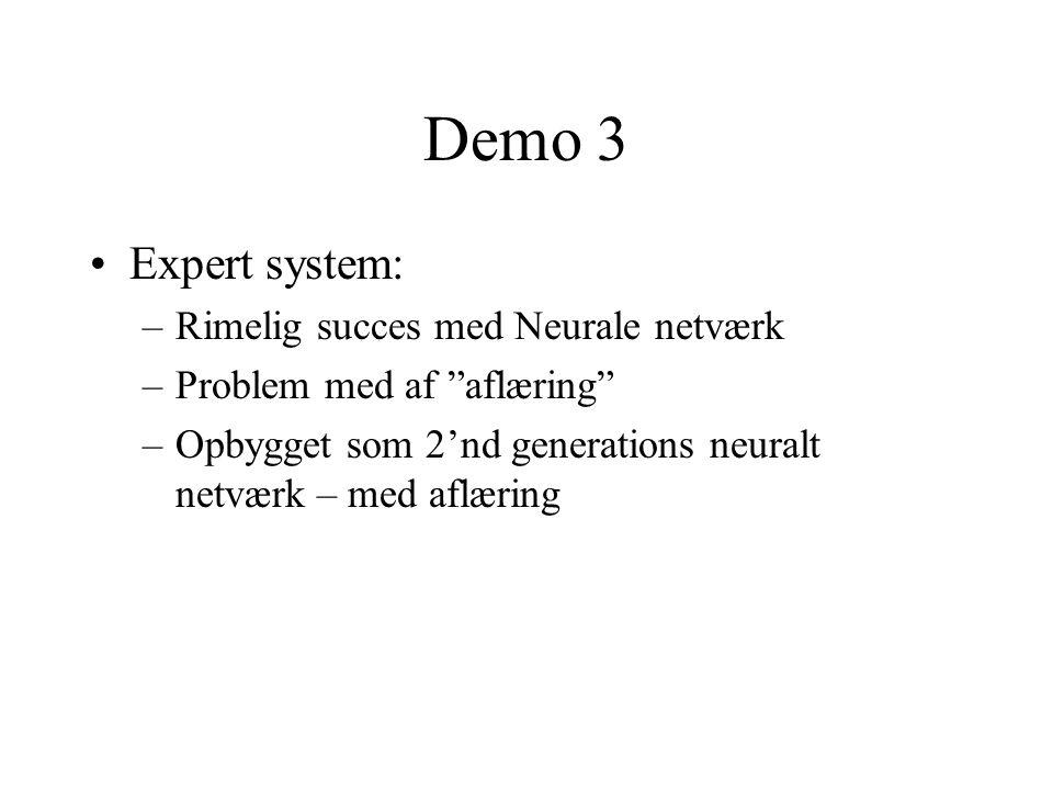 Demo 3 Expert system: Rimelig succes med Neurale netværk