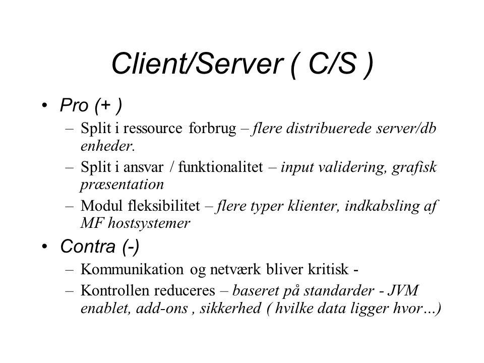 Client/Server ( C/S ) Pro (+ ) Contra (-)