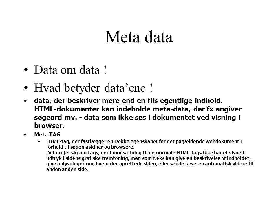 Meta data Data om data ! Hvad betyder data'ene !