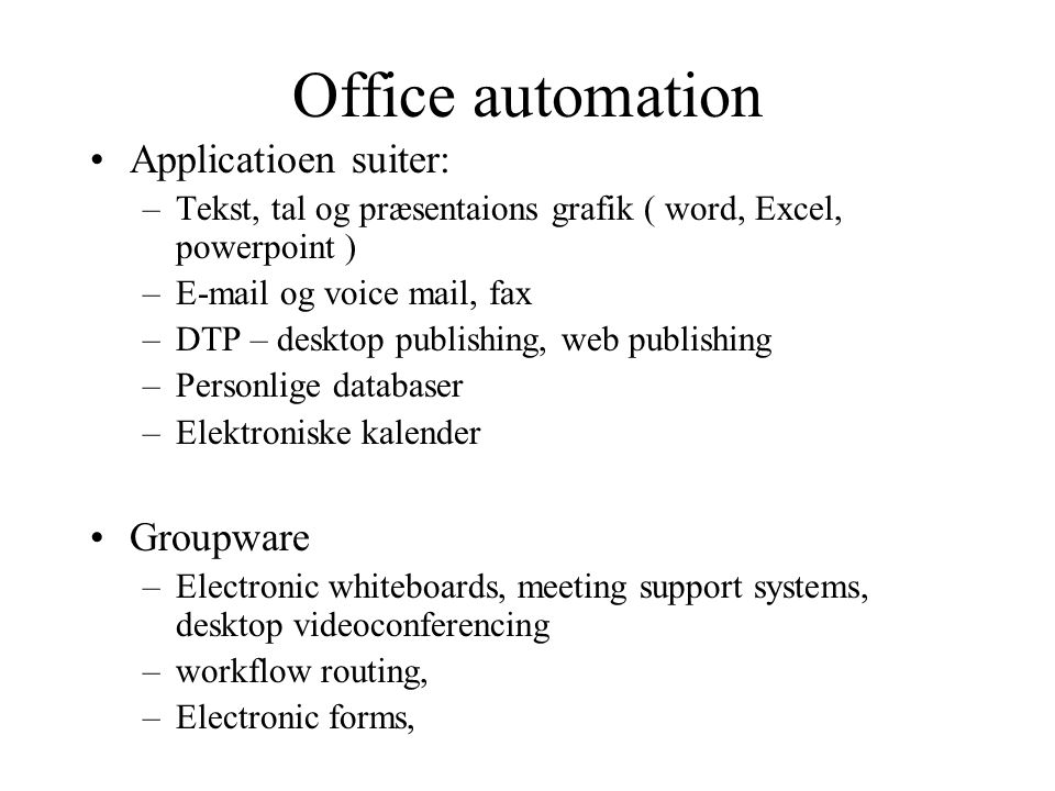 Office automation Applicatioen suiter: Groupware