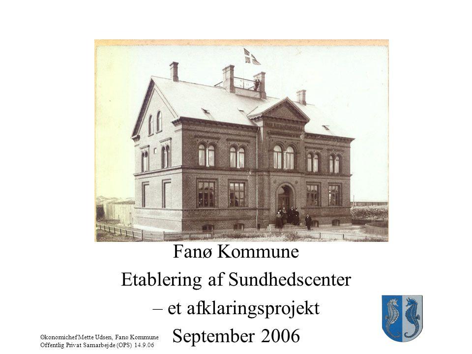 Etablering af Sundhedscenter – et afklaringsprojekt September 2006