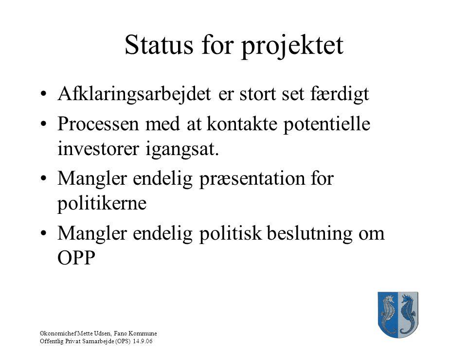 Status for projektet Afklaringsarbejdet er stort set færdigt