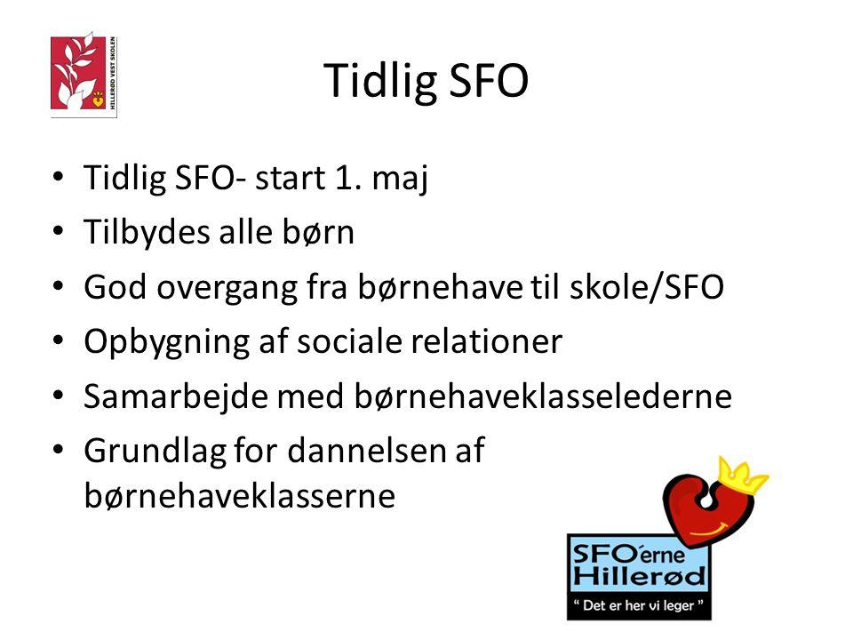 Tidlig SFO Tidlig SFO- start 1. maj Tilbydes alle børn