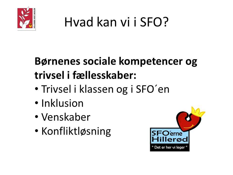 Hvad kan vi i SFO Børnenes sociale kompetencer og trivsel i fællesskaber: Trivsel i klassen og i SFO´en.