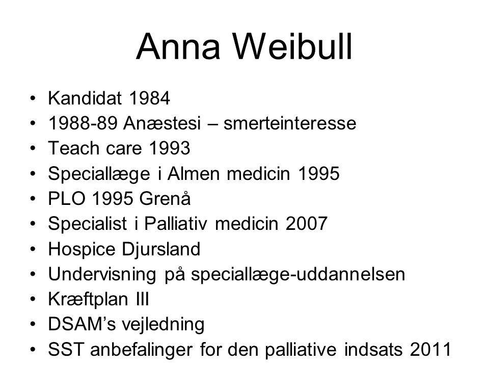 Anna Weibull Kandidat 1984 1988-89 Anæstesi – smerteinteresse