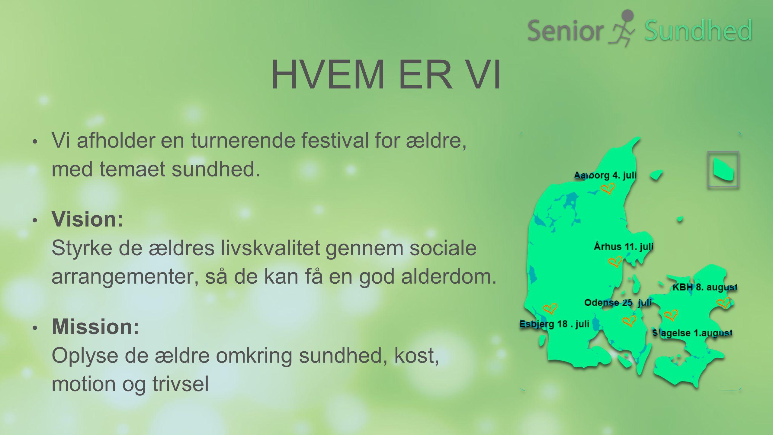 Hvem er vi Vi afholder en turnerende festival for ældre, med temaet sundhed.