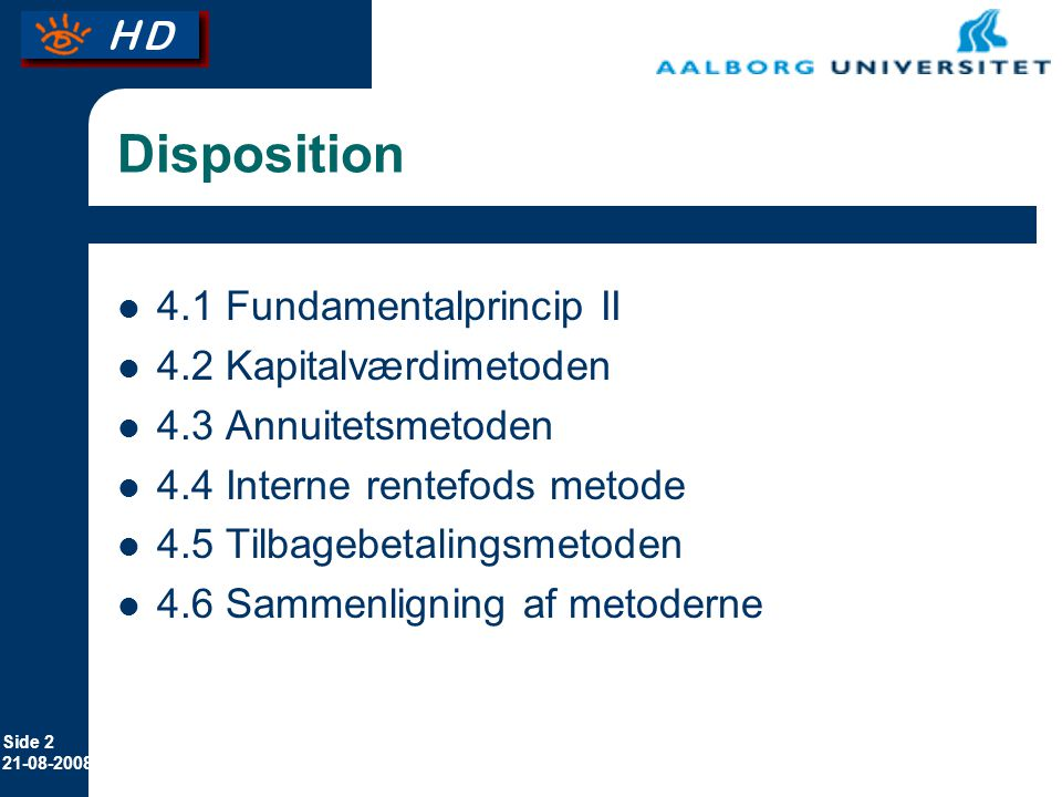 Disposition 4.1 Fundamentalprincip II 4.2 Kapitalværdimetoden