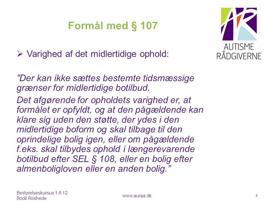Formål med § 107 Varighed af det midlertidige ophold: