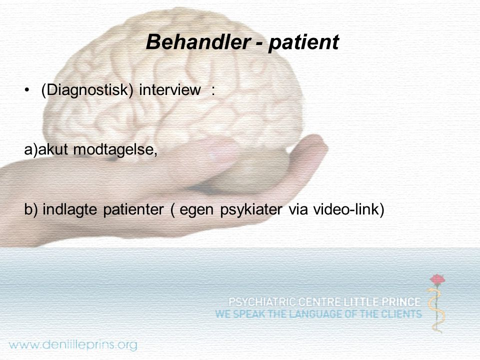 Behandler - patient (Diagnostisk) interview : a)akut modtagelse,